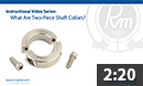 What are two-piece shaft collars